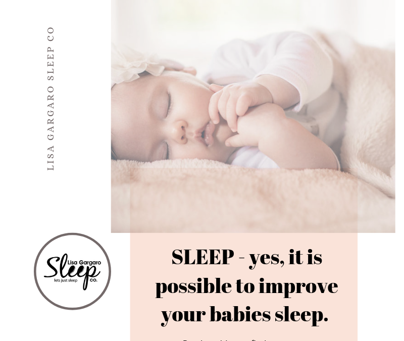 Yes, You CAN improve your baby's sleep!
