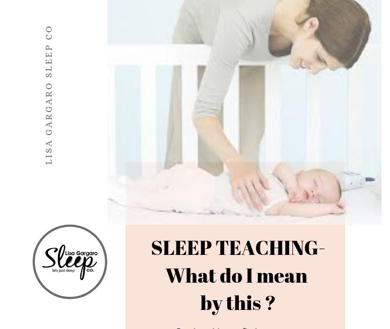 "Sleep teaching requires ""short-term pain for a long-term gain"" ethos."