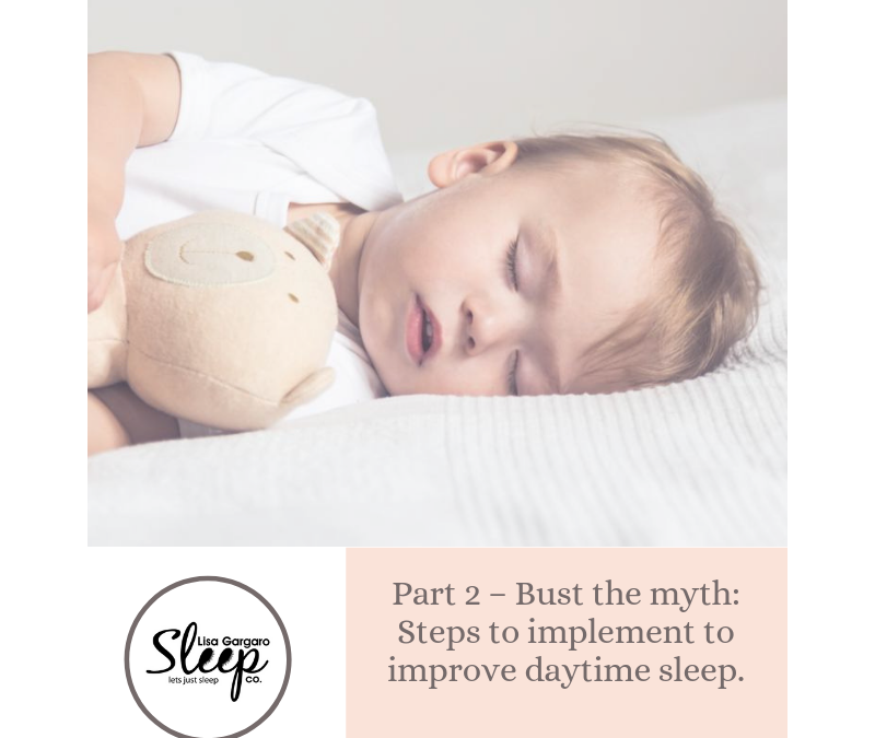 Part 2 – Bust the myth: Steps to implement to improve daytime sleep.