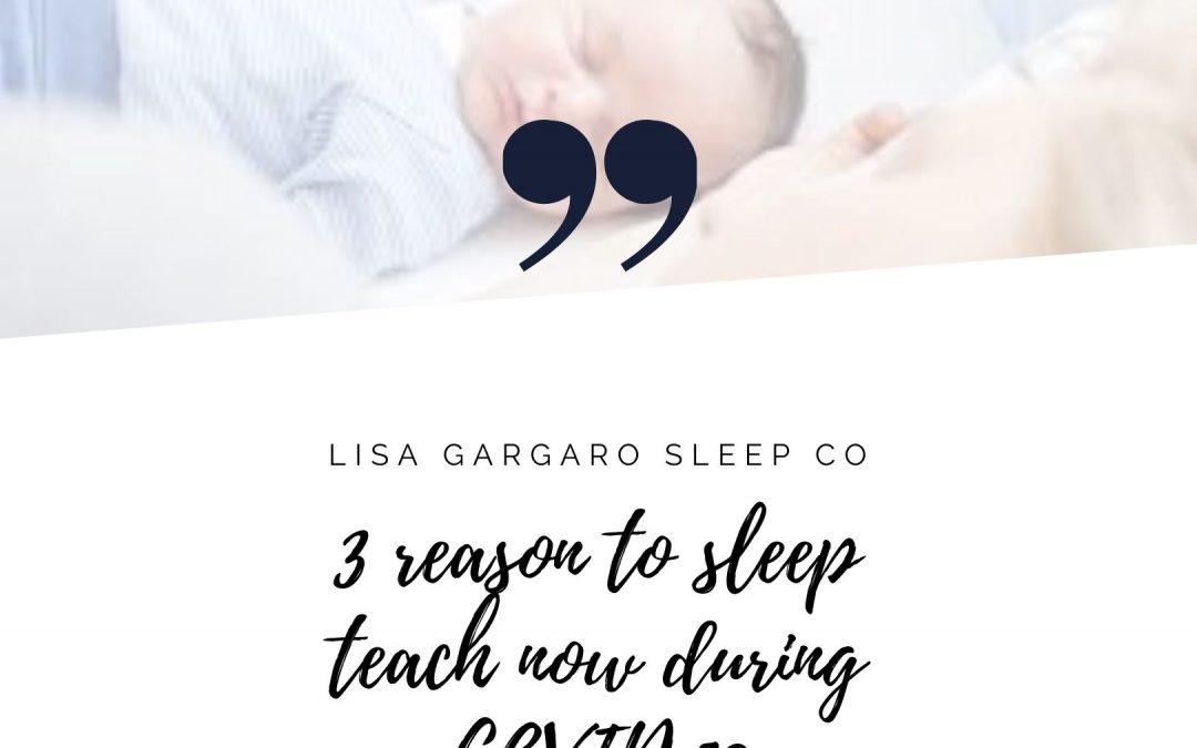 Lisa Gargaro Sleep Co – Blog – 3 Reasons why you should consider sleep training during the lockdown