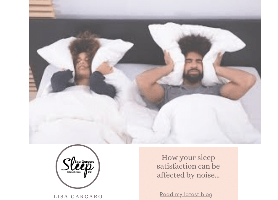 Lisa Gargaro Sleep Co – Blog – How your sleep satisfaction can be affected by noise