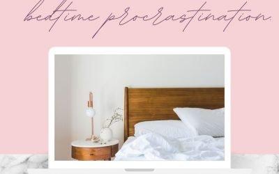 BEDTIME PROCRASTINATION. Blog – Lisa Gargaro Sleep Co